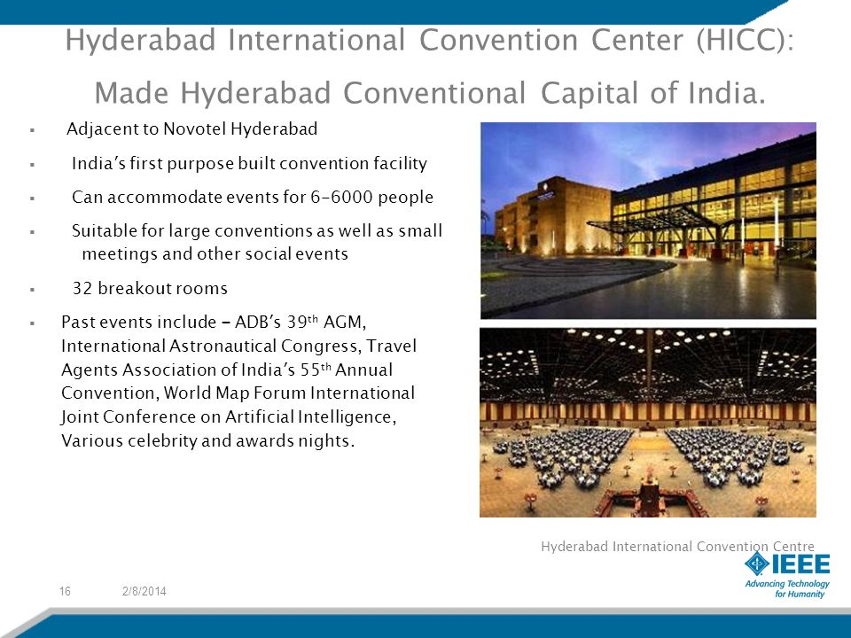 2/8/201416 Hyderabad International Convention Center (HICC): Made Hyderabad Conventional Capital of India.