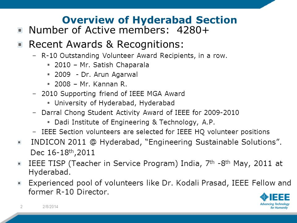 Overview of Hyderabad Section Number of Active members: 4280+ Recent Awards & Recognitions: –R-10 Outstanding Volunteer Award Recipients, in a row.