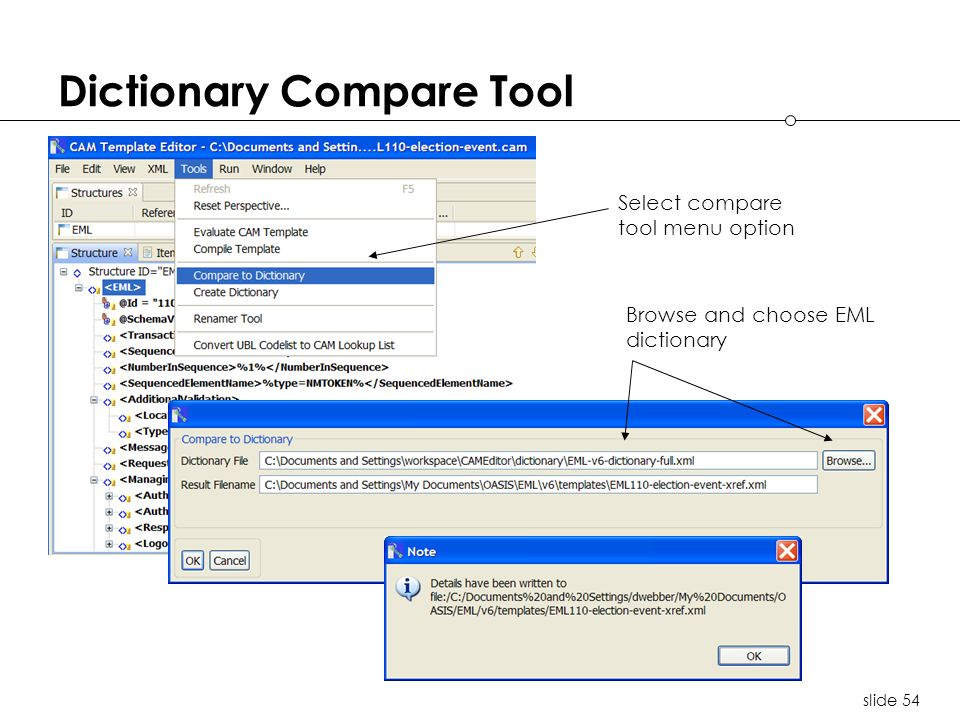 slide 54 Dictionary Compare Tool Select compare tool menu option Browse and choose EML dictionary