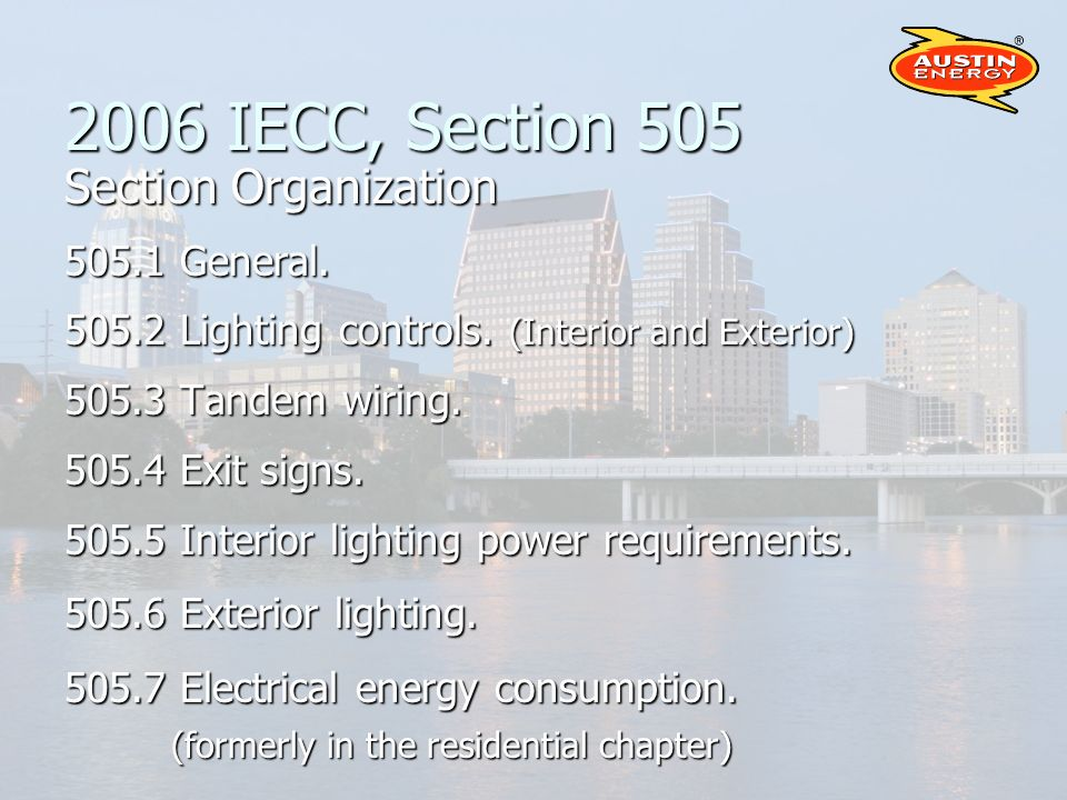 2006 IECC, Section 505 Section Organization 505.1 General.