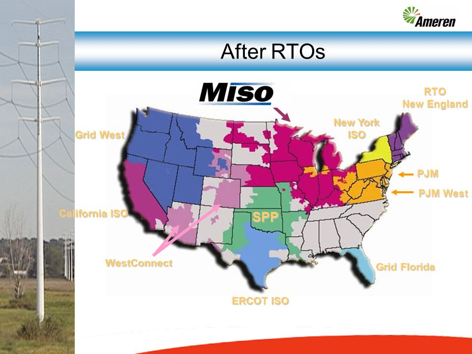ERCOT ISO Grid Florida PJM PJM West New York ISO RTO New England Grid West WestConnect California ISO SPP After RTOs