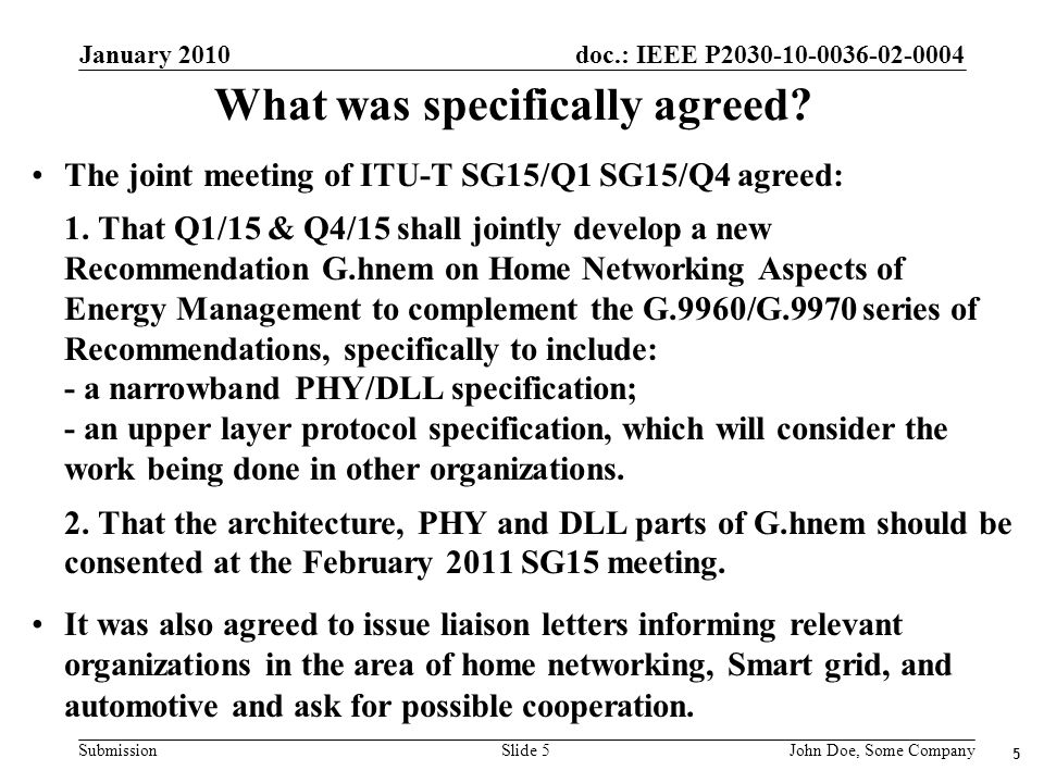 doc.: IEEE P2030-10-0036-02-0004 Submission January 2010 John Doe, Some CompanySlide 5 What was specifically agreed.