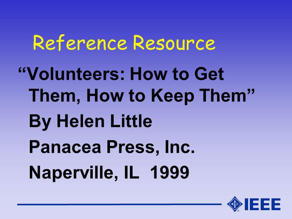 Reference Resource Volunteers: How to Get Them, How to Keep Them By Helen Little Panacea Press, Inc.