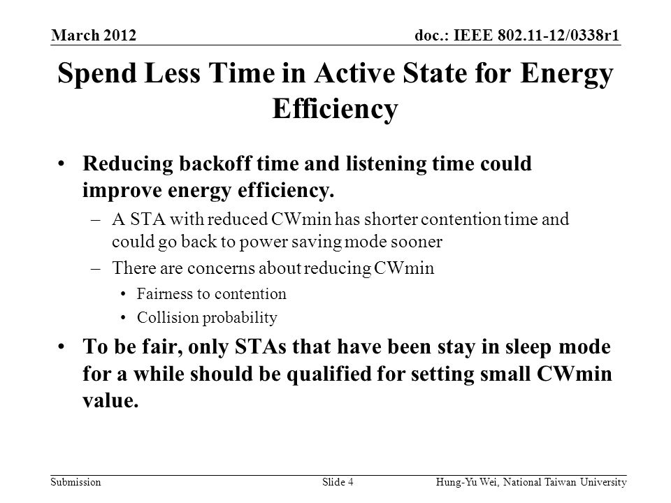 doc.: IEEE 802.11-12/0338r1 Submission Spend Less Time in Active State for Energy Efficiency Reducing backoff time and listening time could improve energy efficiency.