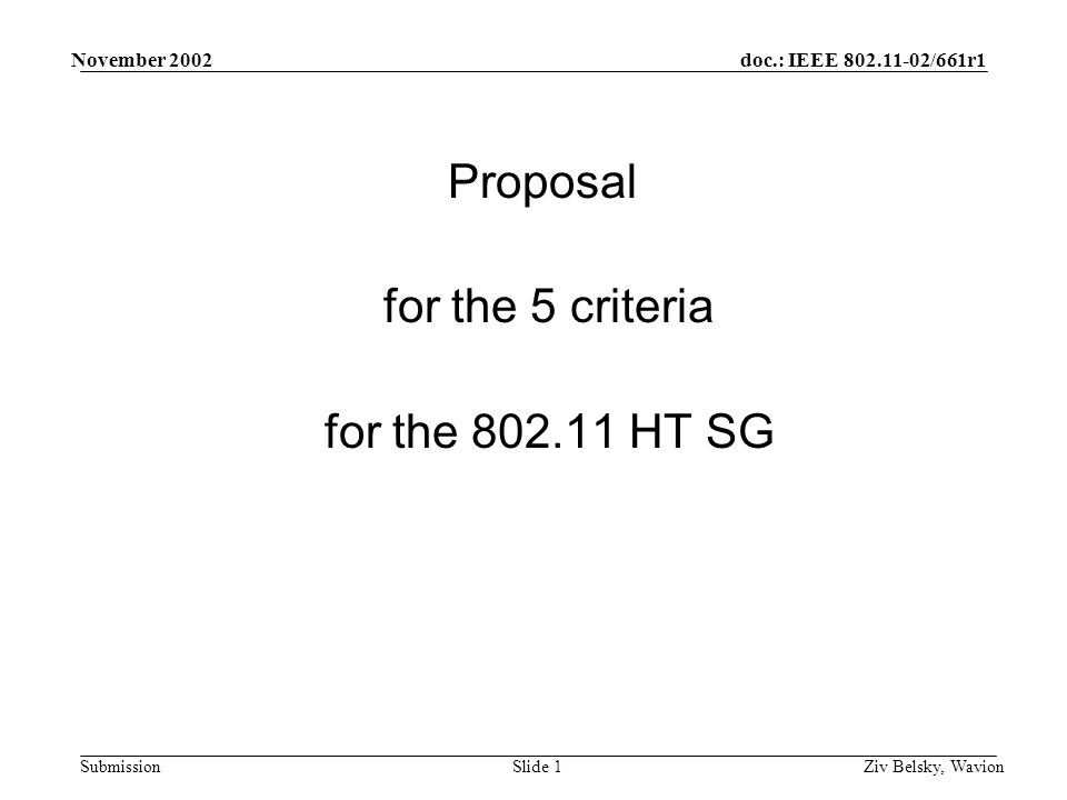 doc.: IEEE 802.11-02/661r1 Submission November 2002 Ziv Belsky, WavionSlide 1 Proposal for the 5 criteria for the 802.11 HT SG
