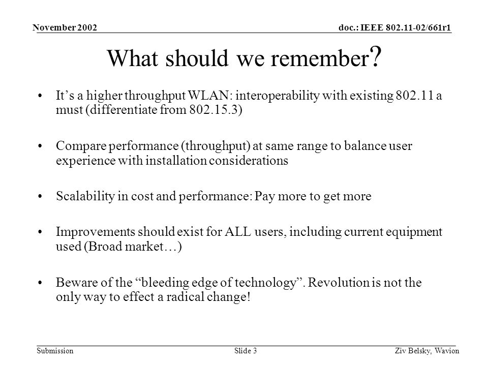 doc.: IEEE 802.11-02/661r1 Submission November 2002 Ziv Belsky, WavionSlide 3 What should we remember .