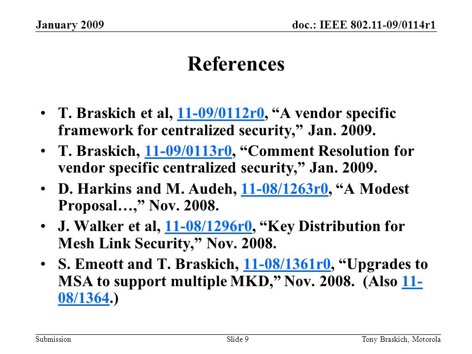 doc.: IEEE /0114r1 Submission January 2009 Tony Braskich, MotorolaSlide 9 References T.
