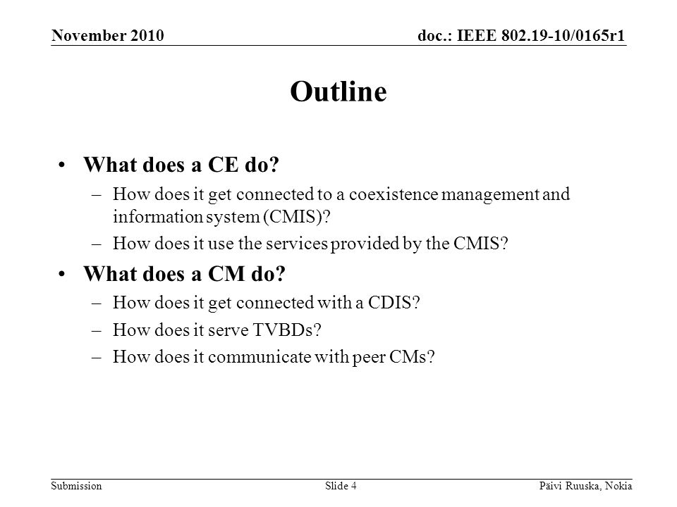 doc.: IEEE 802.19-10/0165r1 Submission Outline What does a CE do.
