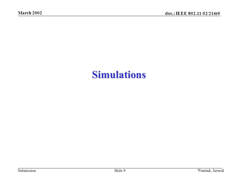 doc.: IEEE /214r0 Submission March 2002 Wentink, IntersilSlide 9 Simulations