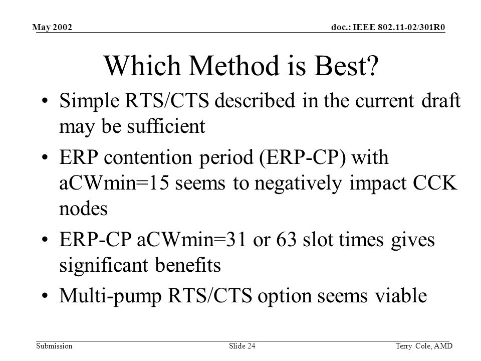 doc.: IEEE /301R0 Submission May 2002 Terry Cole, AMDSlide 24 Which Method is Best.