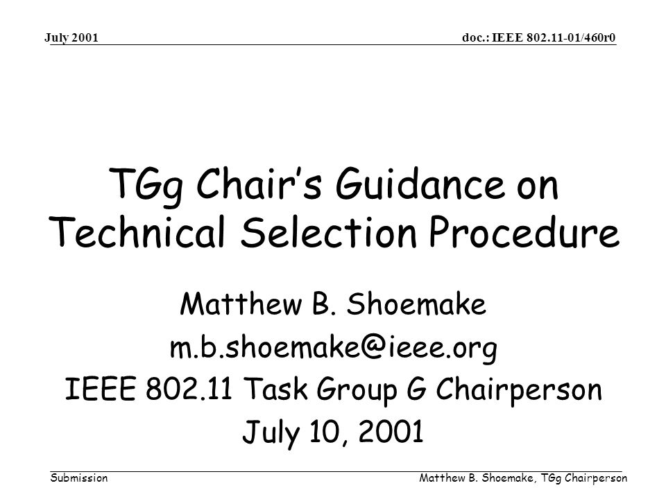 doc.: IEEE 802.11-01/460r0 Submission July 2001 Matthew B.