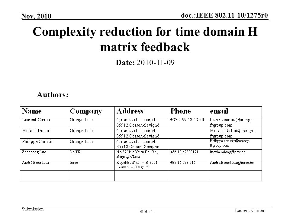 doc.:IEEE 802.11-10/1275r0 Submission Laurent Cariou Nov, 2010 Slide 1 Complexity reduction for time domain H matrix feedback Authors: Date: 2010-11-09