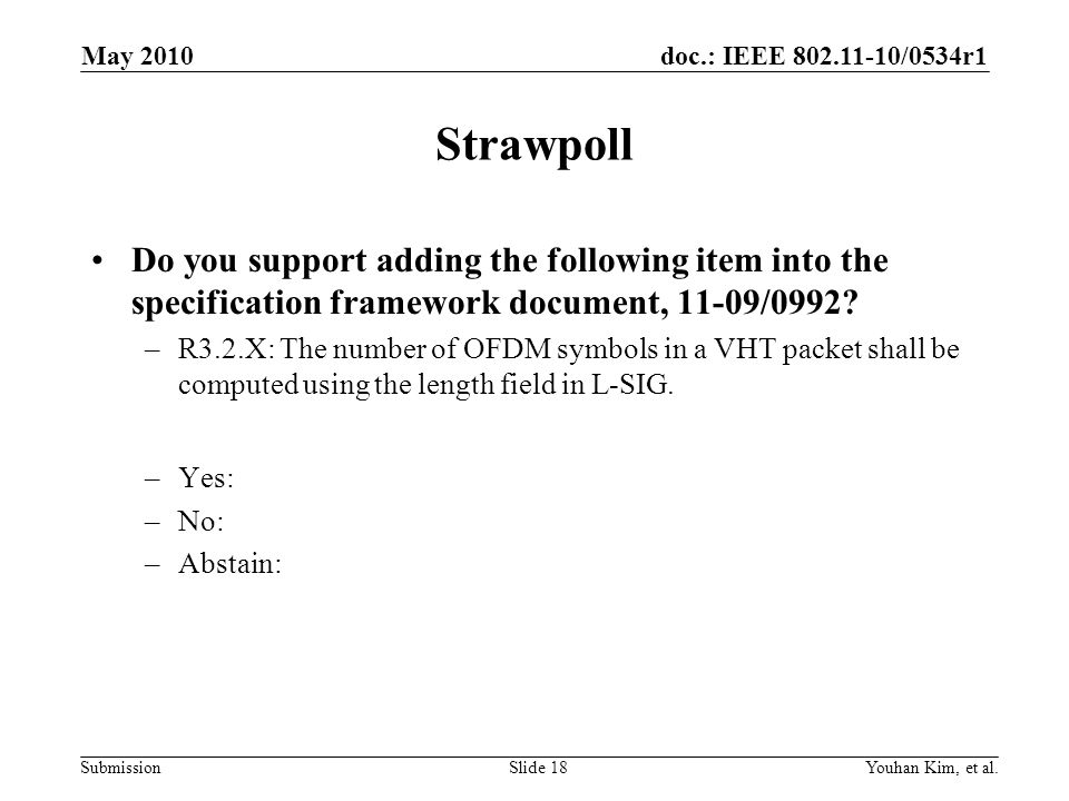 doc.: IEEE 802.11-10/0534r1 Submission Strawpoll Do you support adding the following item into the specification framework document, 11-09/0992.