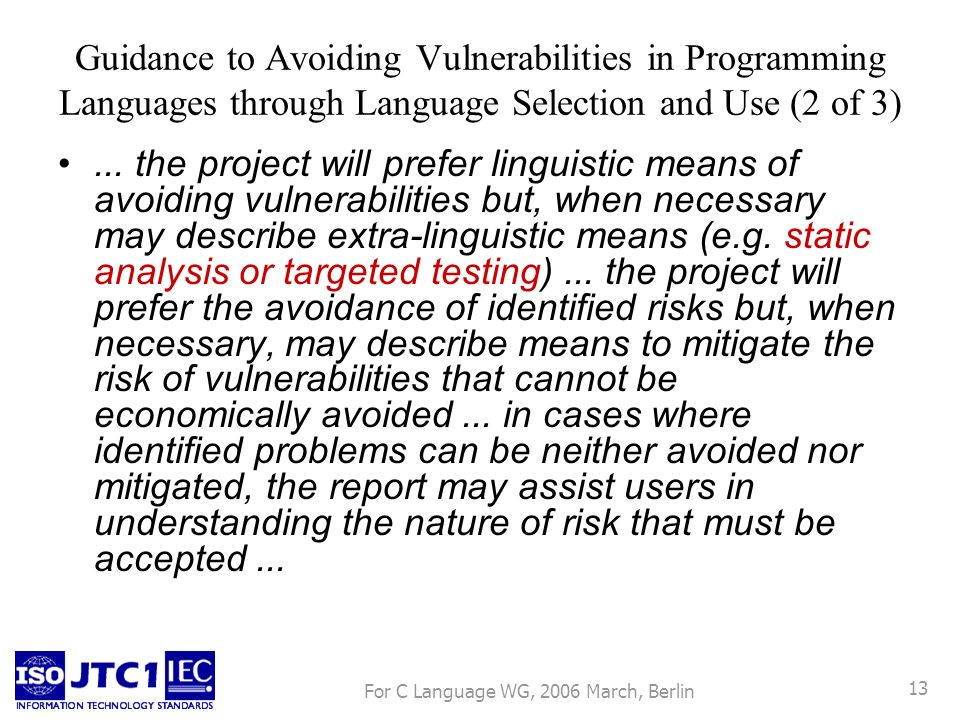 For C Language WG, 2006 March, Berlin 13 Guidance to Avoiding Vulnerabilities in Programming Languages through Language Selection and Use (2 of 3)...