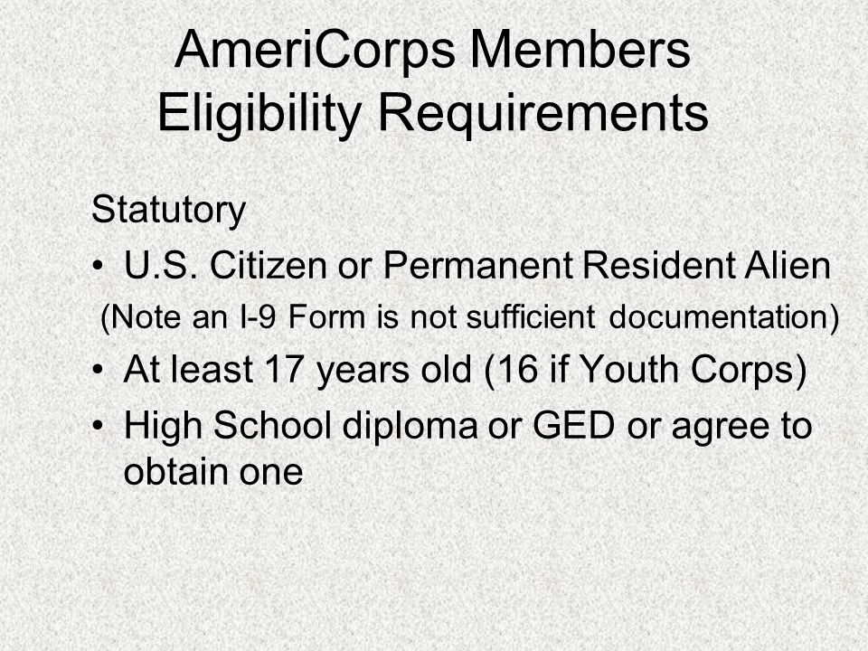 AmeriCorps Members Eligibility Requirements Statutory U.S.