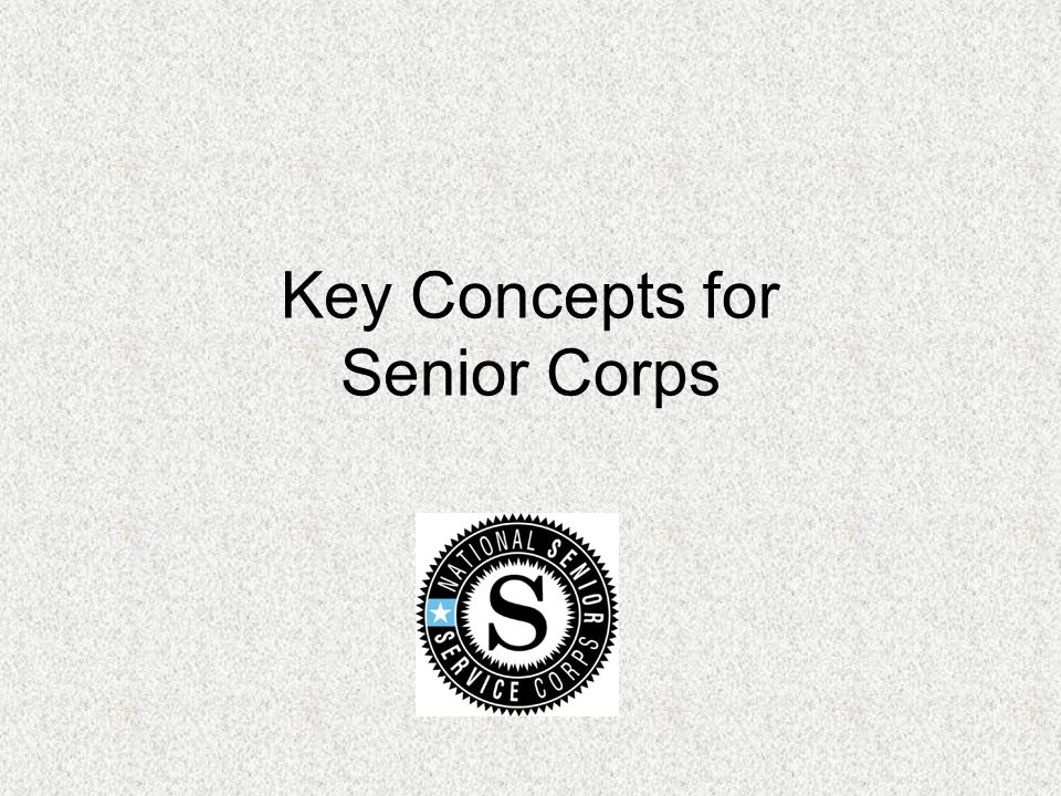 Key Concepts for Senior Corps