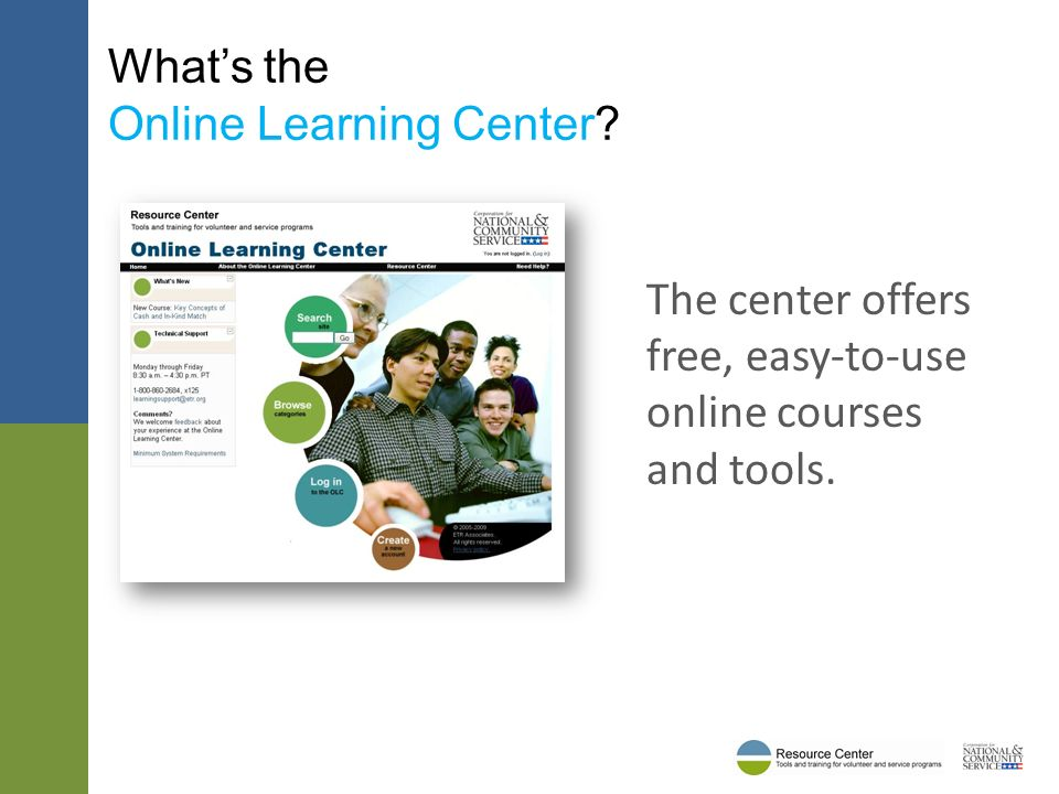 The center offers free, easy-to-use online courses and tools. Whats the Online Learning Center