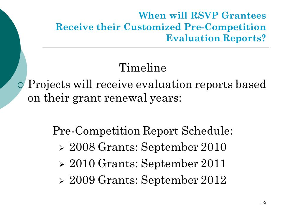 19 When will RSVP Grantees Receive their Customized Pre-Competition Evaluation Reports.