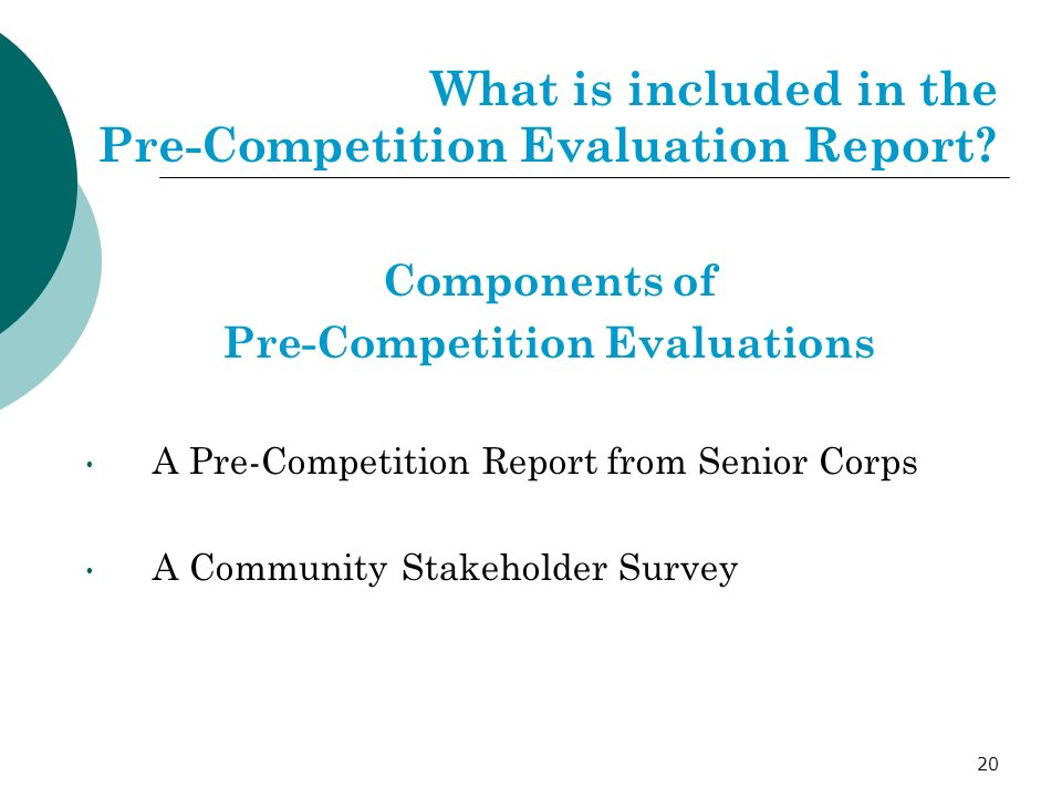 20 What is included in the Pre-Competition Evaluation Report.