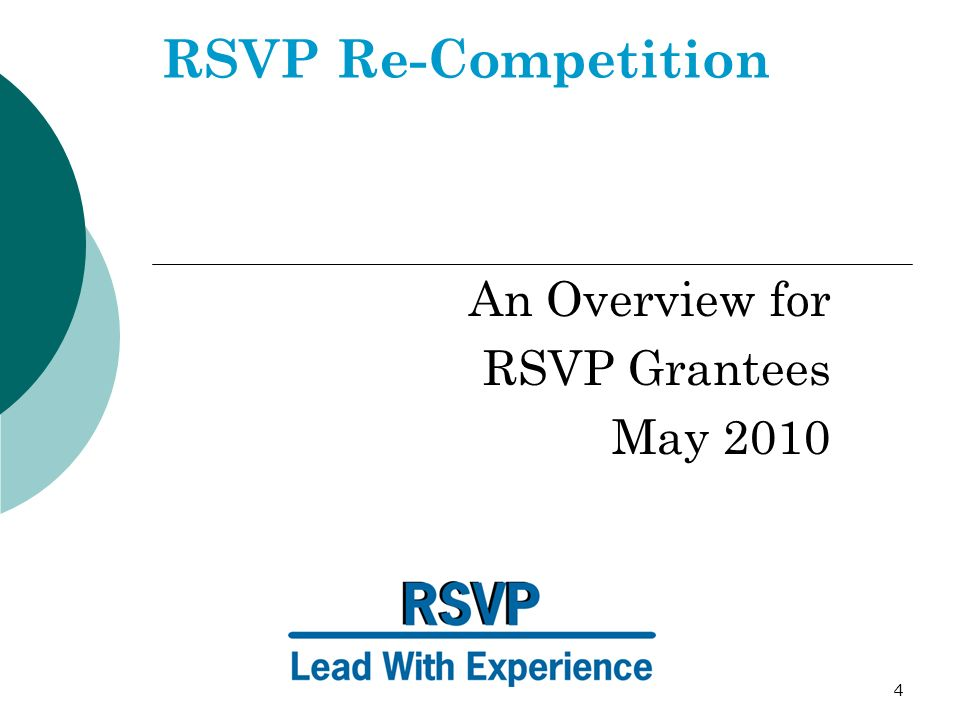 4 RSVP Re-Competition An Overview for RSVP Grantees May 2010