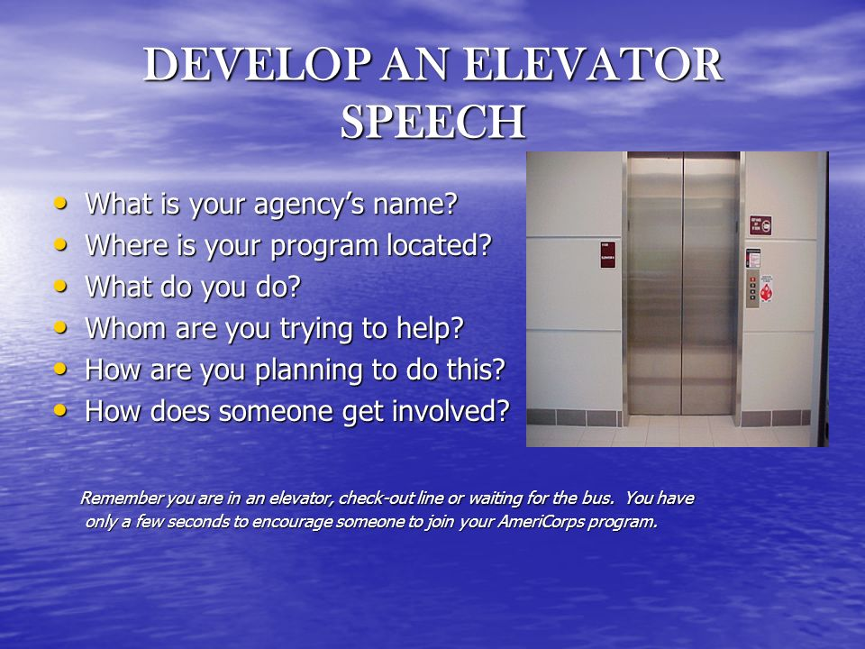 DEVELOP AN ELEVATOR SPEECH What is your agencys name.