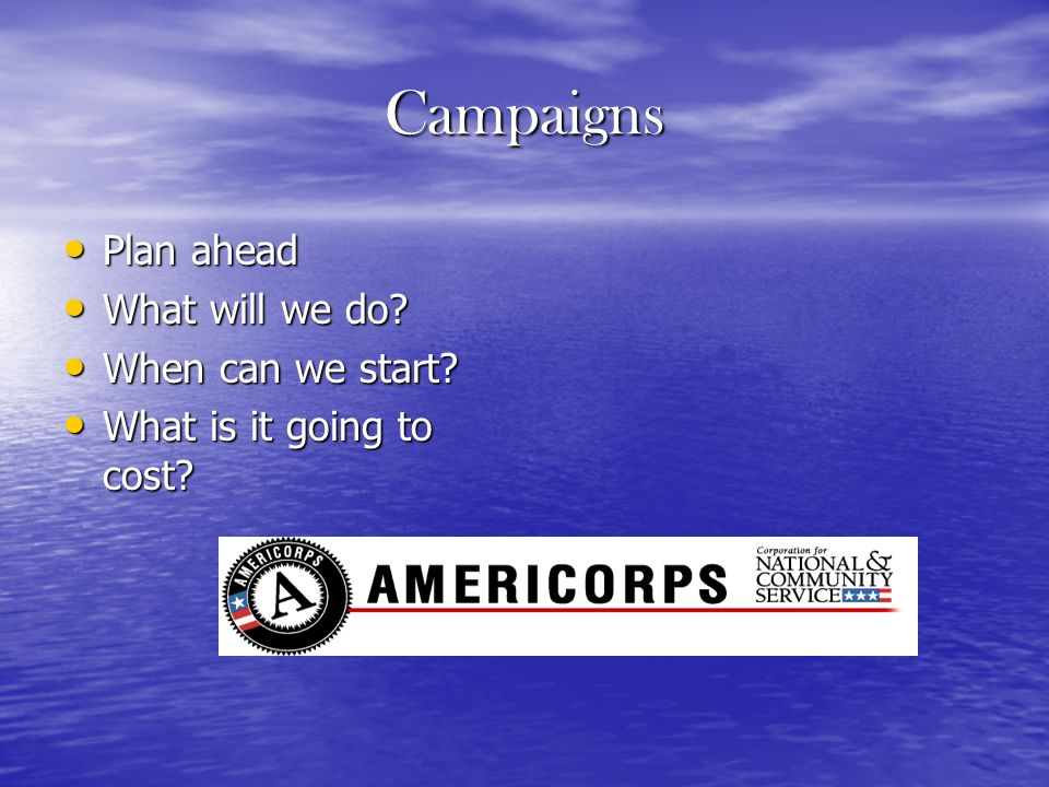Campaigns Plan ahead Plan ahead What will we do. What will we do.