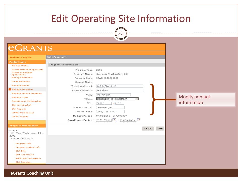 23 Modify contact information. Edit Operating Site Information eGrants Coaching Unit