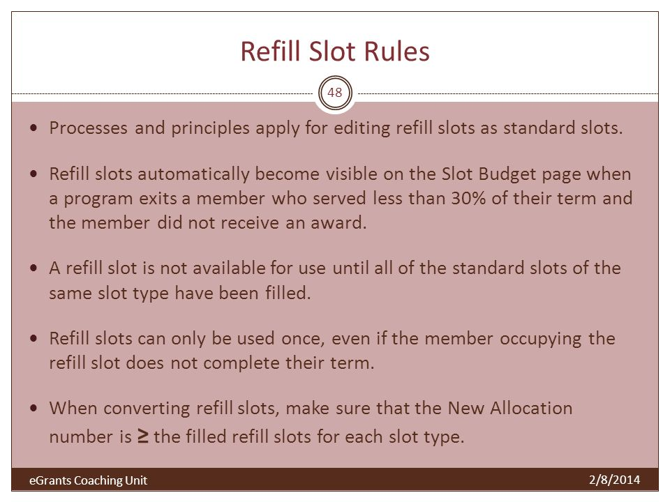 Refill Slot Rules Processes and principles apply for editing refill slots as standard slots.