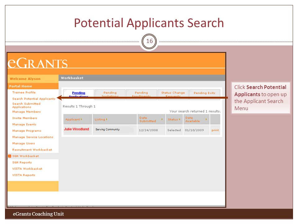 Potential Applicants Search 16 eGrants Coaching Unit Click Search Potential Applicants to open up the Applicant Search Menu