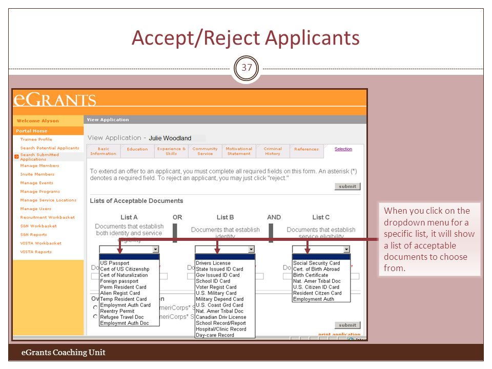 Accept/Reject Applicants 37 eGrants Coaching Unit When you click on the dropdown menu for a specific list, it will show a list of acceptable documents to choose from.