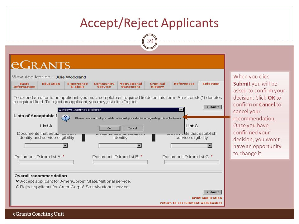 Accept/Reject Applicants 39 When you click Submit you will be asked to confirm your decision.