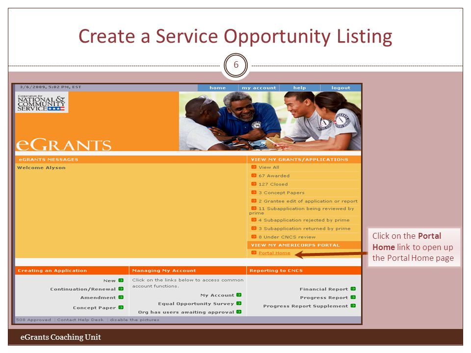 Create a Service Opportunity Listing 6 Click on the Portal Home link to open up the Portal Home page eGrants Coaching Unit