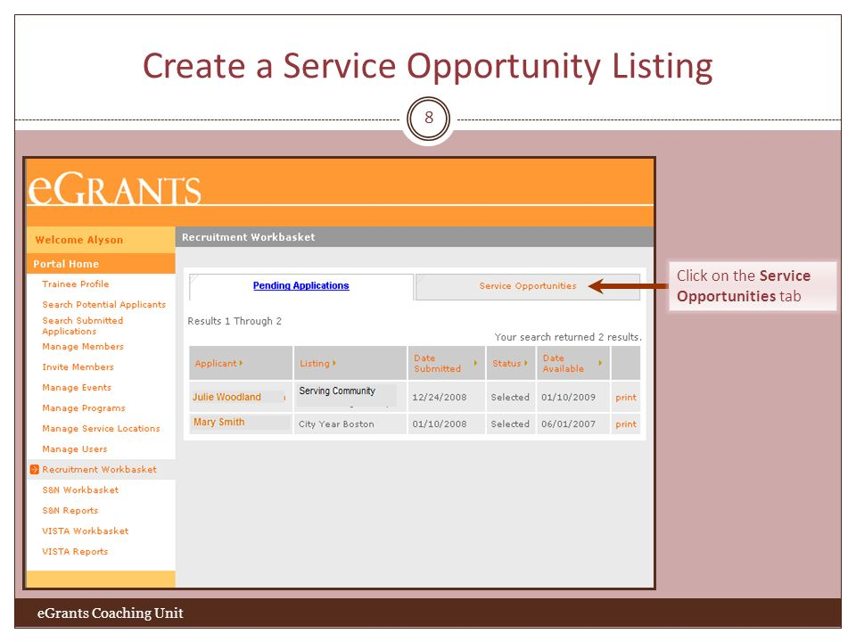 Create a Service Opportunity Listing 8 eGrants Coaching Unit Click on the Service Opportunities tab