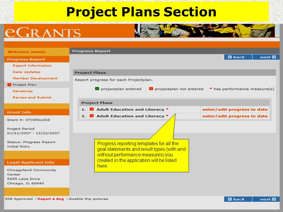 Project Plans Section Progress reporting templates for all the goal statements and result types (with and without performance measures) you created in the application will be listed here.