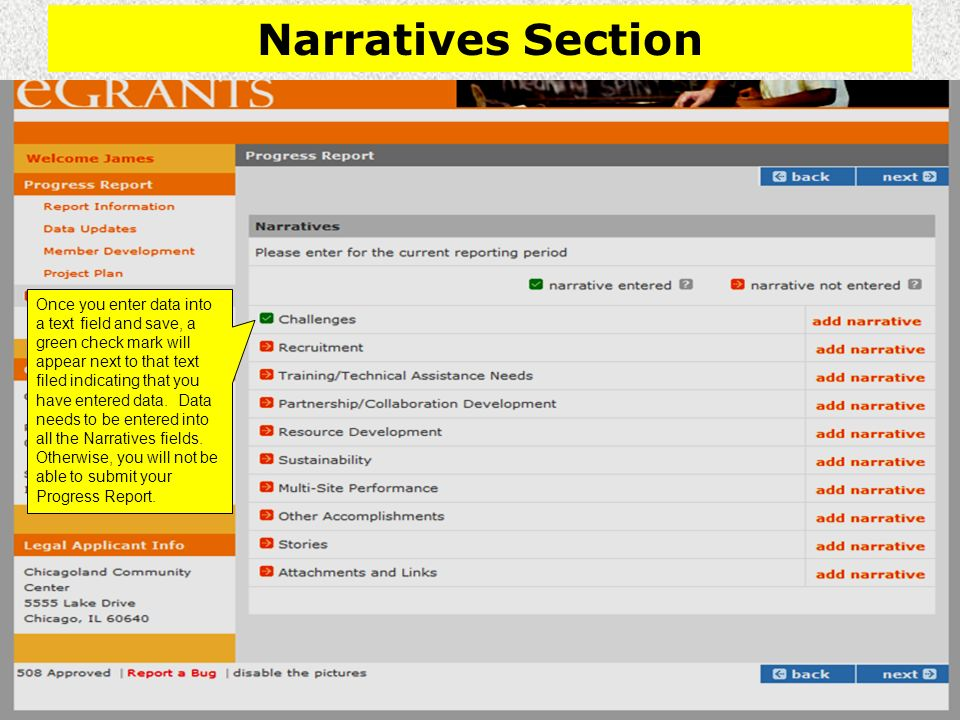 Narratives Section Once you enter data into a text field and save, a green check mark will appear next to that text filed indicating that you have entered data.