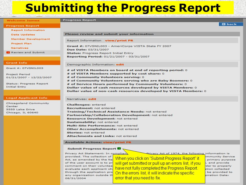 Submitting the Progress Report When you click on Submit Progress Report it will get submitted or pull up an errors list, if you have not fully completed the Progress Report.