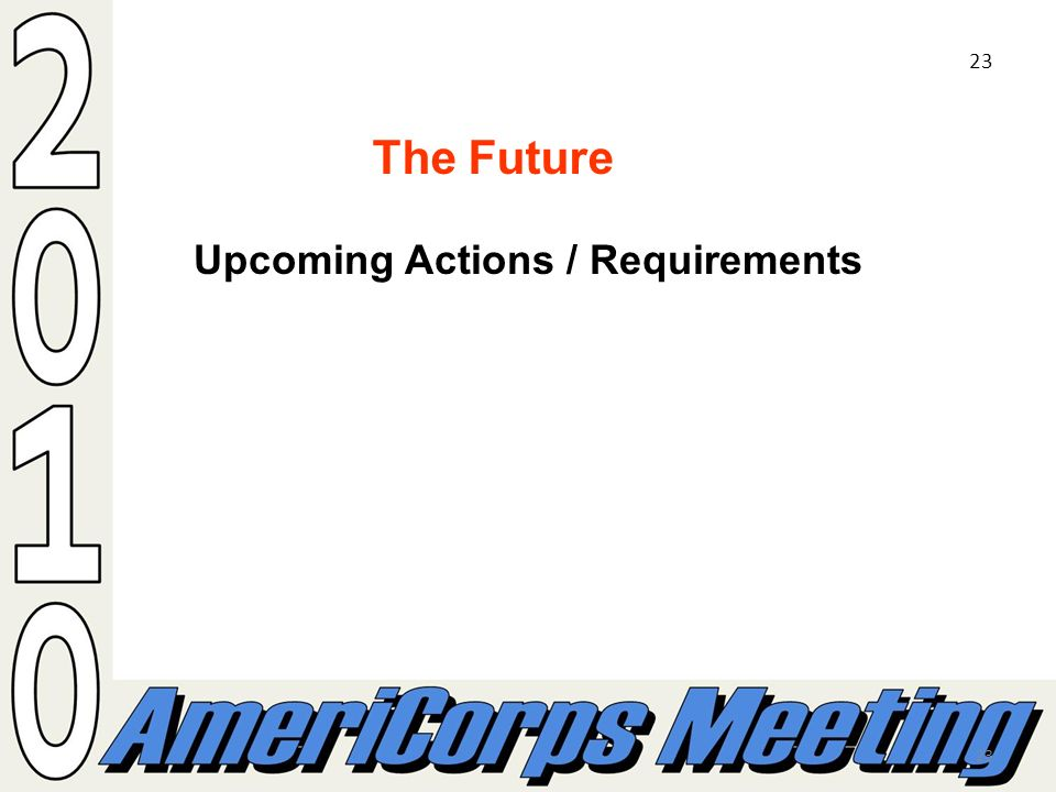 23 The Future Upcoming Actions / Requirements