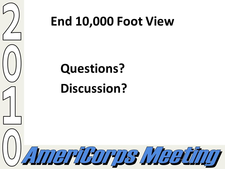 9 End 10,000 Foot View Questions Discussion