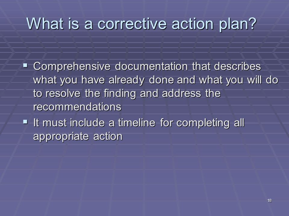 18 What is a corrective action plan.