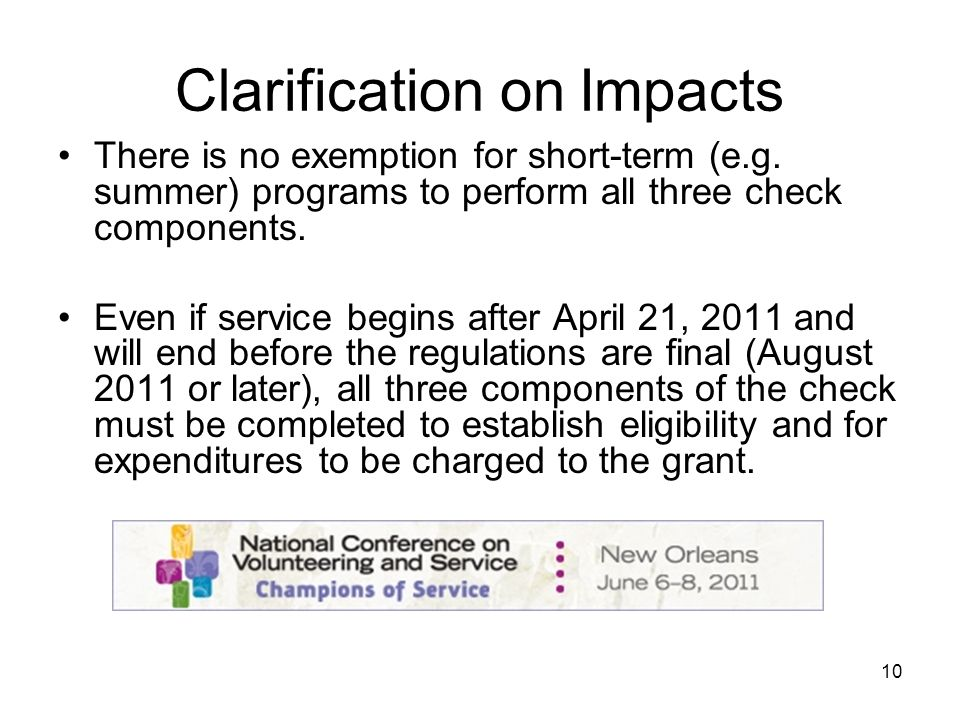 10 Clarification on Impacts There is no exemption for short-term (e.g.