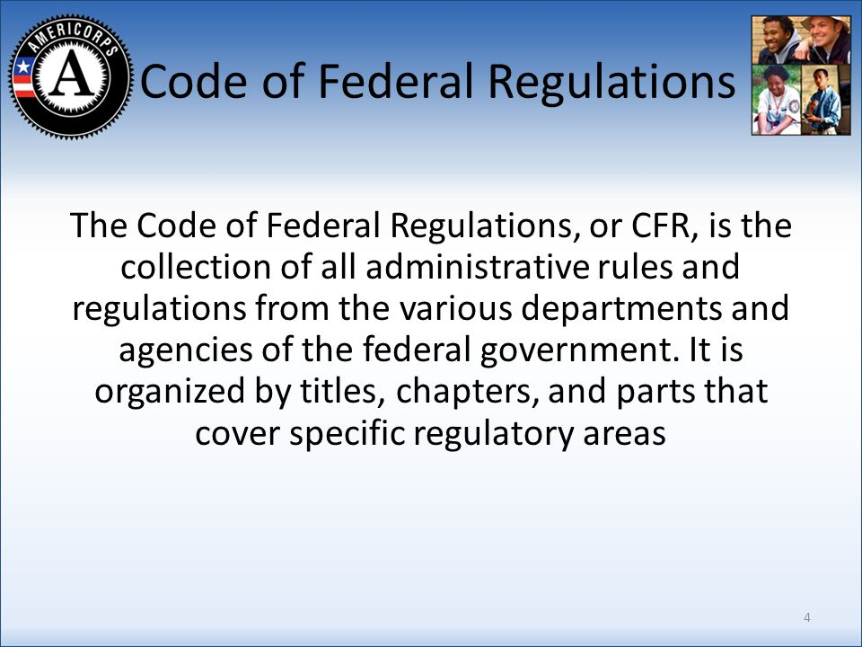 Code of Federal Regulations The Code of Federal Regulations, or CFR, is the collection of all administrative rules and regulations from the various departments and agencies of the federal government.