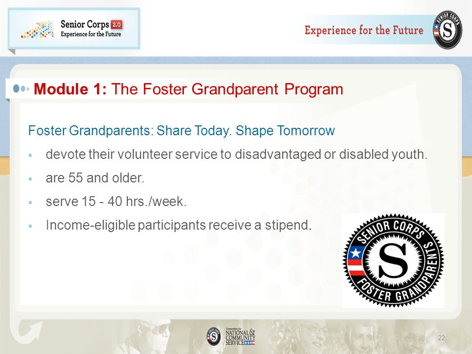 Module 1: The Foster Grandparent Program Foster Grandparents: Share Today.