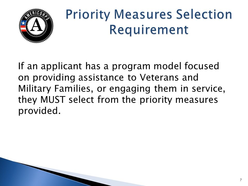 If an applicant has a program model focused on providing assistance to Veterans and Military Families, or engaging them in service, they MUST select from the priority measures provided.