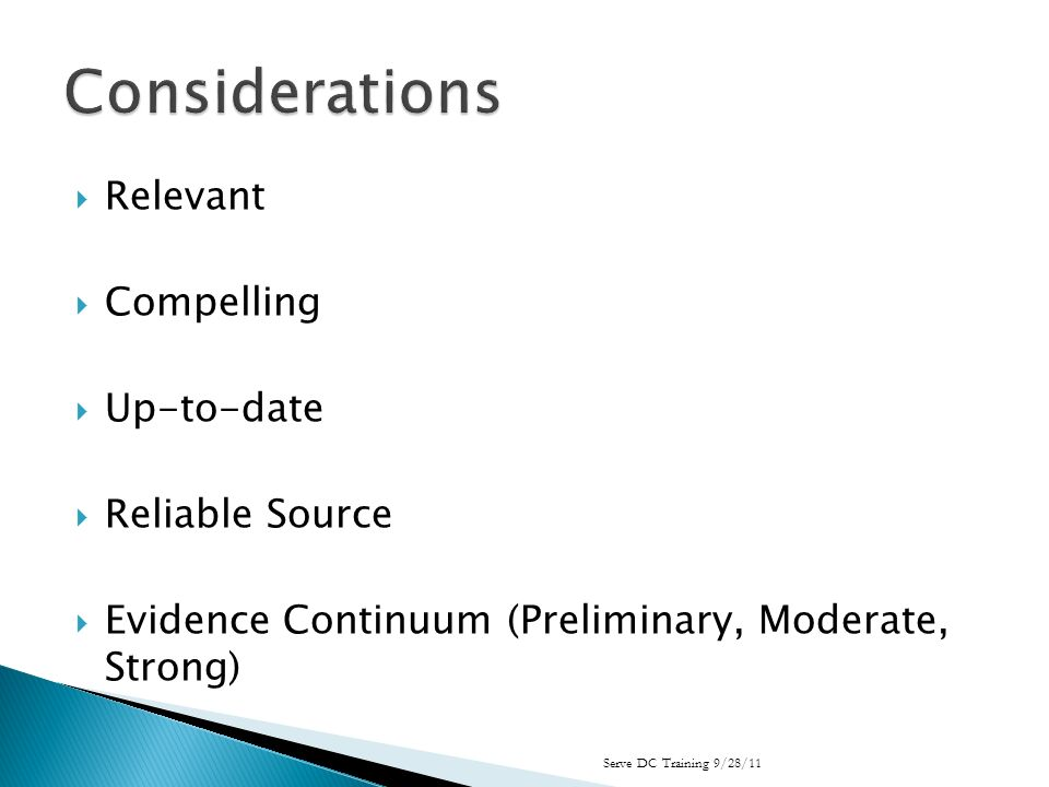 Relevant Compelling Up-to-date Reliable Source Evidence Continuum (Preliminary, Moderate, Strong) Serve DC Training 9/28/11