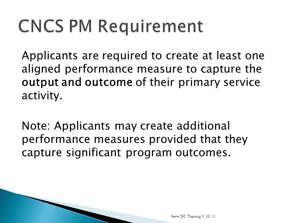 Applicants are required to create at least one aligned performance measure to capture the output and outcome of their primary service activity.