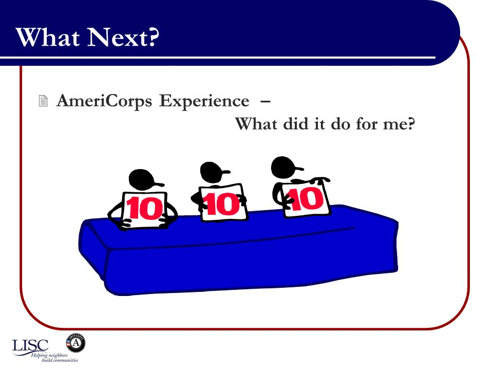 What Next AmeriCorps Experience – What did it do for me