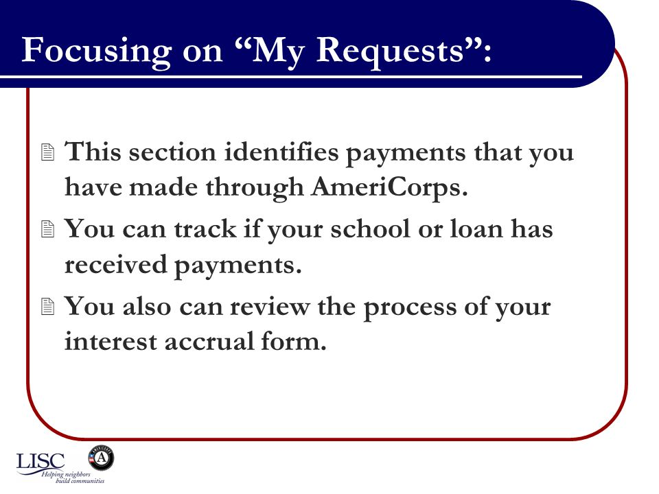 Focusing on My Requests: This section identifies payments that you have made through AmeriCorps.