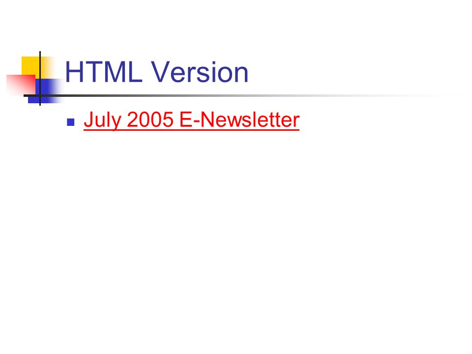 HTML Version July 2005 E-Newsletter
