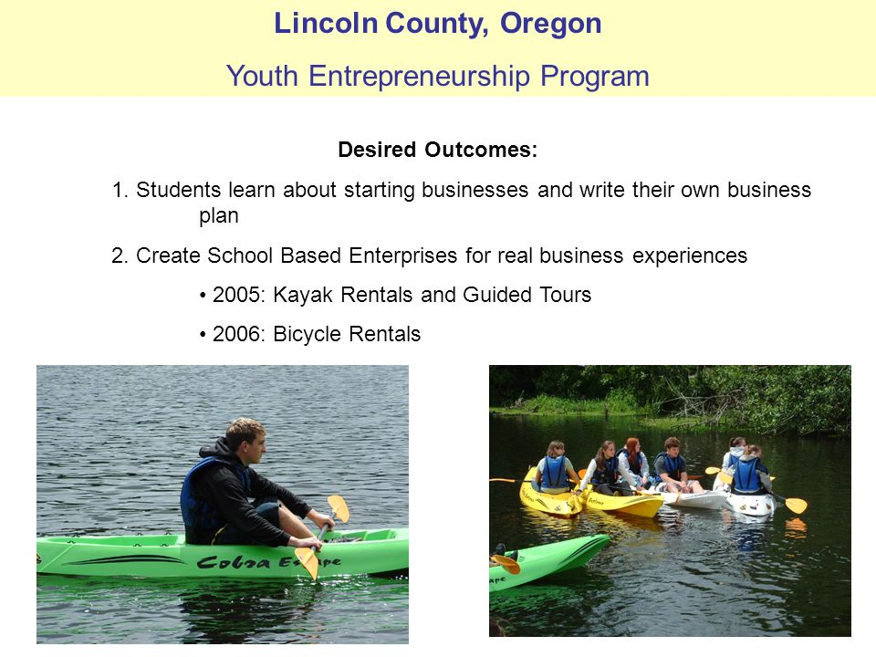 Lincoln County, Oregon Youth Entrepreneurship Program Desired Outcomes: 1.