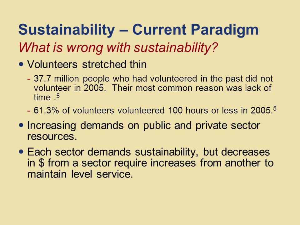 Sustainability – Current Paradigm Nonprofit woes, continued - The number of charities continues to grow, with religious organizations growing the most followed by education organizations.